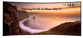 Samsung Kavisli Ekran Oled Tv Özellikleri ve Fiyatı