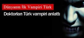 Dünyanın ilk Vampiri